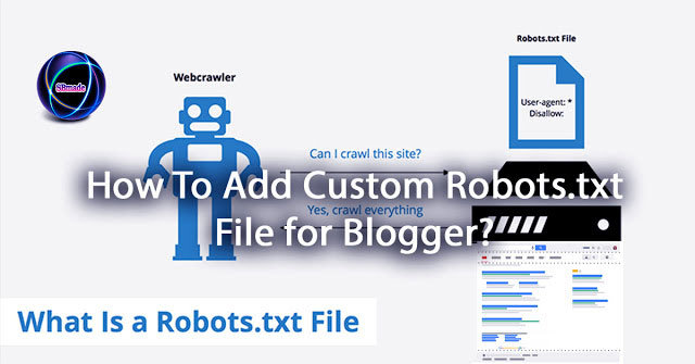 How To Add Custom Robots.txt File for Blogger?
