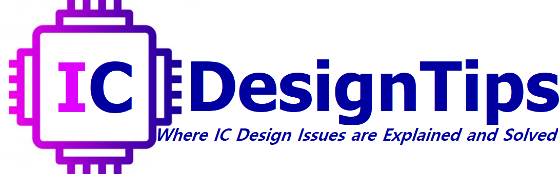 IC Design Tips, where IC Design Issues are Explained and Solved