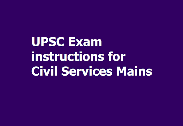 Important exam instructions for UPSC Civil Services Main Exam 2019, Exams Start from September 20