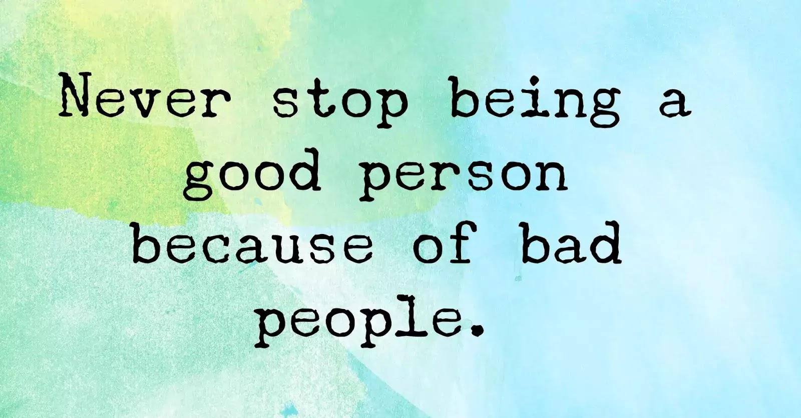 Even In A World Full Of Toxic People, You Should Never Stop Being Kind