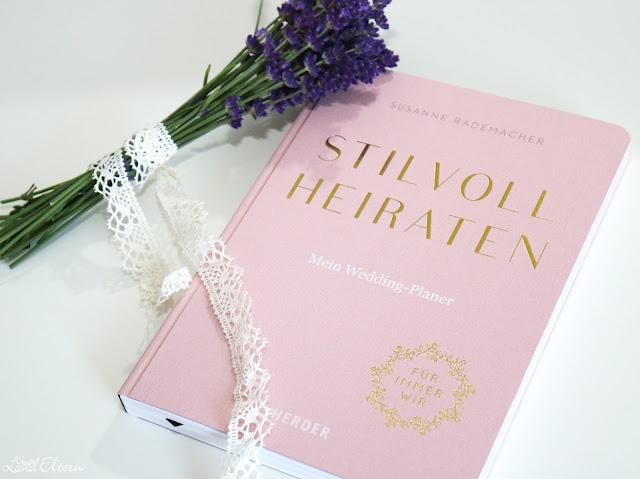 Stillvoll Heiraten, mein Wedding Planer von Susanne Rademacher -  Herder Verlag