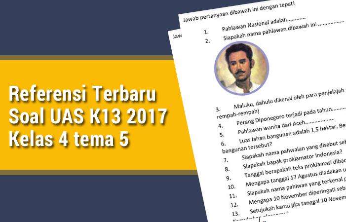 Referensi Terbaru Soal UAS K13 2017 Kelas 4 tema 5