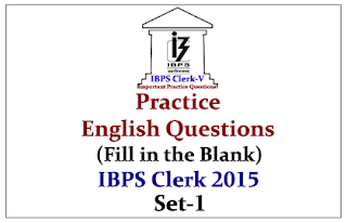 Race IBPS Clerk 2015- Practice English Questions (Fill in the blank) With Explanation-