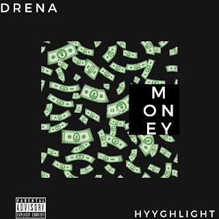 [Music] Drena Ft HyyghLight - Money
