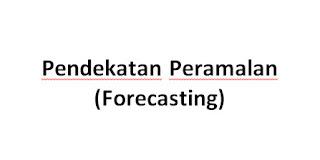 #2 Pendekatan Peramalan (Forecasting) Menurut Ahli Dan Pakar