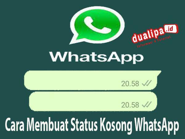 Cara Membuat Status Kosong WhatsApp