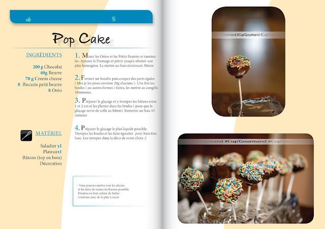 Pop cake très gourmand. Facile à faire donc ludique pour des enfants. C'est aussi une recette facilement personnalisable.