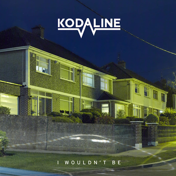 Kodaline - I Wouldn't Be - EP Cover