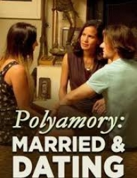 Polyamory: Married & Dating 2 | Bmovies
