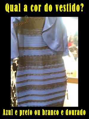 Desafio - Qual a cor do vestido? - Azul e preto ou branco e dourado?