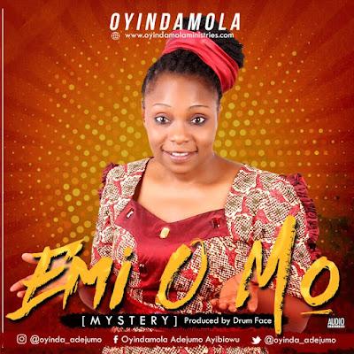 Audio + Video: Emi O Mo [Mystery] – Oyindamola