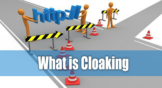 Cloaking: What It Is and Why You Shouldn't Do It