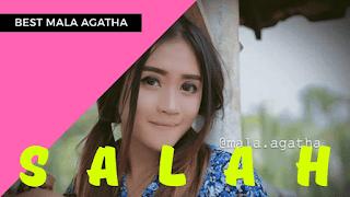 Lirik Lagu Salah - Mala Agatha