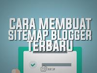 Cara Membuat Sitemap Blogger Terbaru