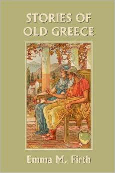 Stories of Old Greece Emma M. Firth