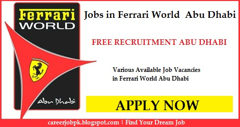 Latest jobs in Ferrari World Abu Dhabi 2016