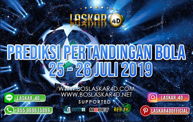 PREDIKSI PERTANDINGAN BOLA TANGGAL 25 –  26 JULI 2019