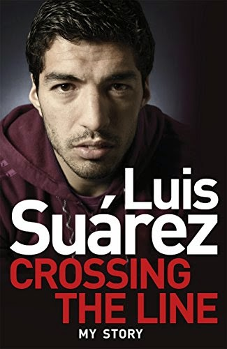 Summary quotes of Luis Suarez's book crossing the line : My story
