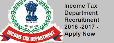 Income Tax Department Recruitment 2016 -2017