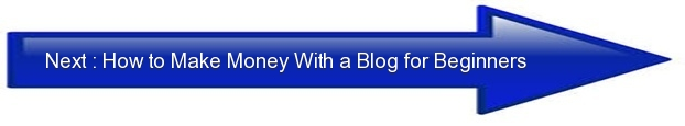 Next: How to Make Money With a Blog for Beginners