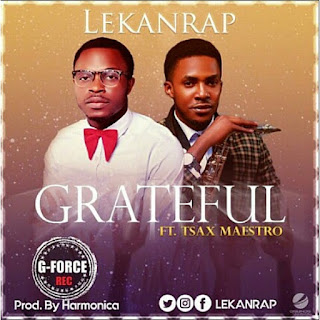 Lekanrap -- Grateful  ft. Tsax maestro