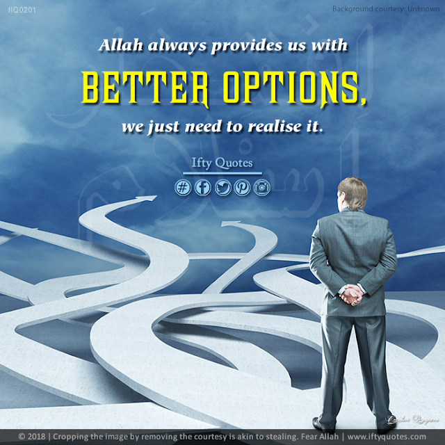 Ifty Quotes | Allah always provides us with better options, we need to just realise it. | Iftikhar Islam