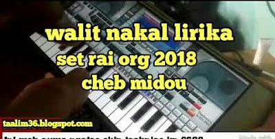 Télécharger org 2018 set rai cheb midou walit nakal lirika