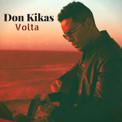 Don Kikas - Volta (2018) | Download Mp3