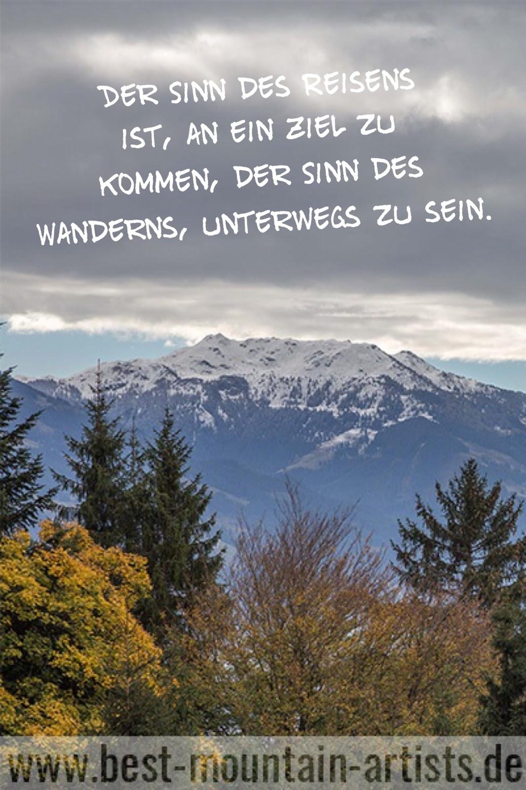 """""""Der Sinn des Reisens ist, an ein Ziel zu kommen, der Sinn des Wanderns, unterwegs zu sein."""", Theodor Heuss"""