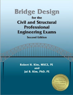 Bridge Design for the Civil and Structural Professional Engineering Exams by Rober H and Jai B. Kim