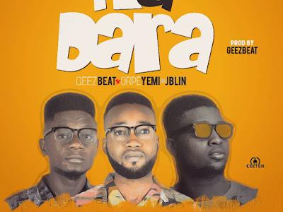 [Music]: Geez Beat X Orpeyemi X J. Blin – Ma dara(Prod. By Geez Beat)