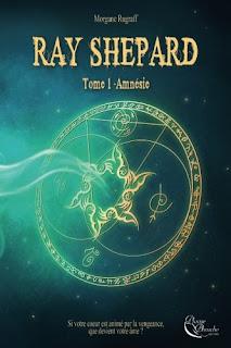 Ray Shepard tome 1 : Amnésie de Morgane Rugraff