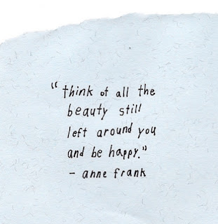 Think of all the beauty still left around you and be happy - happiness quotes