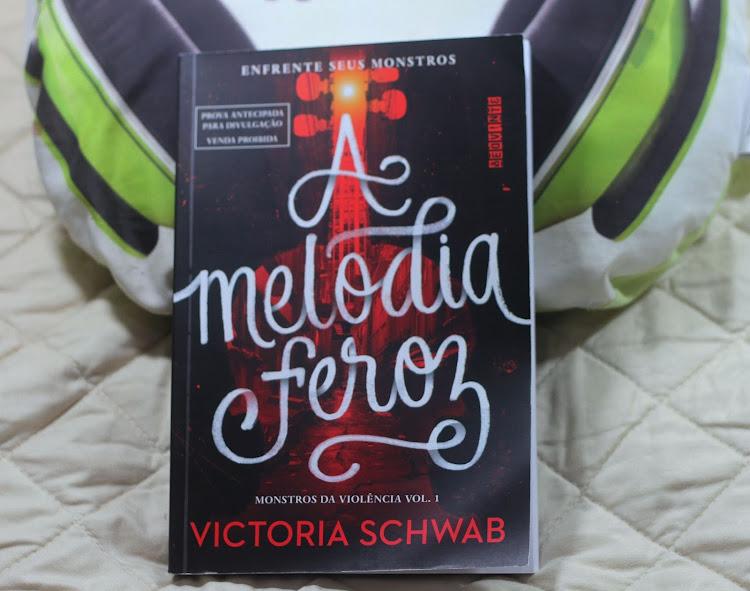 resenha a melodia feroz, resenha victoria schwab, novo livro victoria schwab