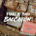 DBanj & 2Baba - Baecation | Watch And Download Music