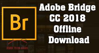 Adobe Bridge CC 2018 Offline Download Karne ki Jankari