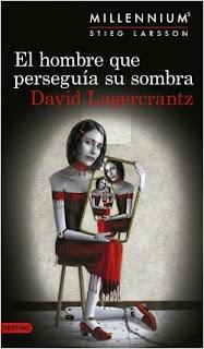 """""""El hombre que perseguía su sombra"""" de David Lagercrantz"""