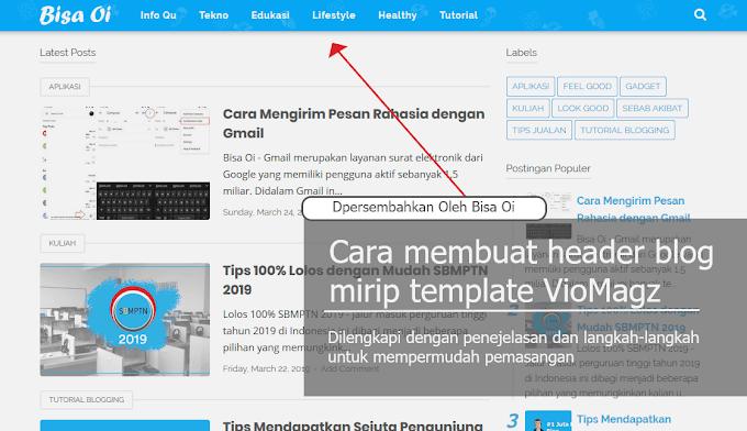 Cara Membuat Header Blog Mirip dengan Template VioMagz Lengkap