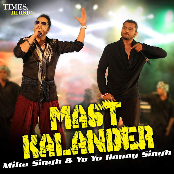 Mika Singh & Yo Yo Honey Singh - Mast Kalander - Single Cover