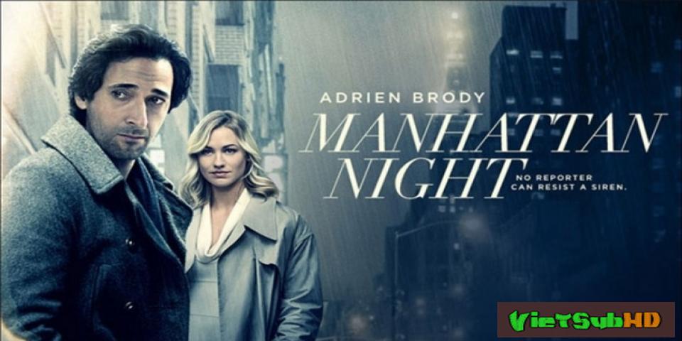 Phim Bóng Đêm Tội Lỗi VietSub HD | Manhattan Night 2016