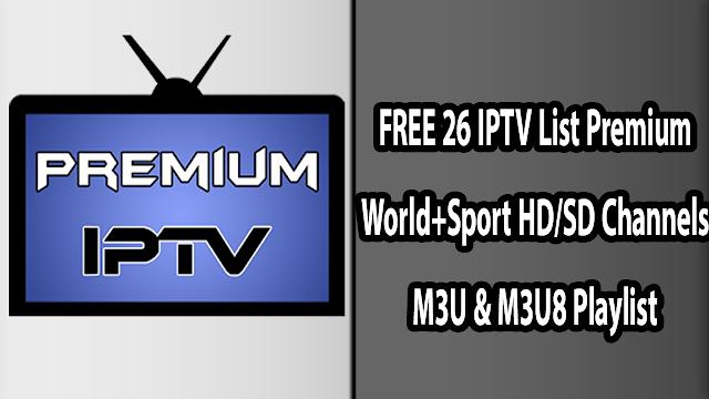 FREE 26 IPTV List Premium World+Sport HD/SD Channels M3U & M3U8 Playlist