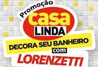 Promoção Casa Linda 'Decora seu banheiro com Lorenzetti'