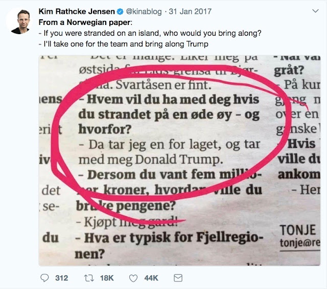 Jan 31 @kinablog from a Norwegian newspaper offering to take Trump to a deserted island