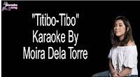 Titibo-Tibo By Moira Dela Torre