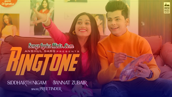 Ringtone Lyrics In Hindi & English – Preetinder | Jannat Zubair Rahmani, Siddharth Nigam | Latest Punjabi Song Lyrics 2020