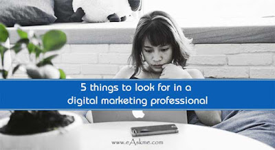 5 things to look for in a digital marketing professional: eAskme