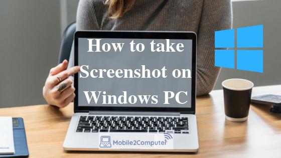 Take screenshots on Windows PC