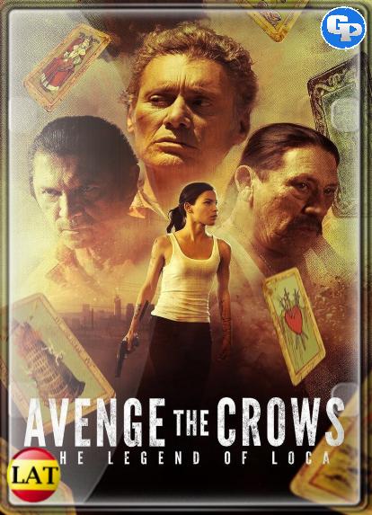 Avenge The Crows: The Legend Of Loca (2017) LATINO