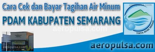 Cara cek dan bayar tagihan rekening PDAM Kabupaten Semarang