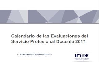 Calendario de las Evaluaciones del Servicio Profesional Docente 2017